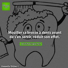 Mouiller sa brosse à dents avant de s'en servir, réduit son effet. | Saviez Vous Que?