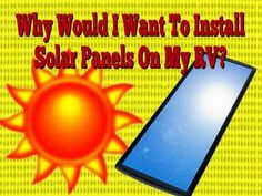 Why Would I Want To Install Solar Panels On My RV?