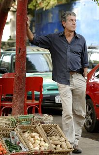 Anthony Bourdain... There's something about him that I like. I think it's the personality