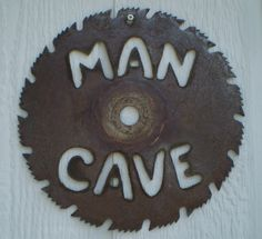 MAN CAVE Saw Blade Sign Wall Hanging - UPCYCLED Saw Blade - Wall Decor. $ 24.95, via Etsy.