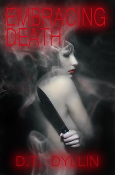 Embracing Death (Death Trilogy #2) by D.T. Dyllin http://mythicalbooks.blogspot.ro/2013/12/review-embracing-death-death-trilogy-2.html