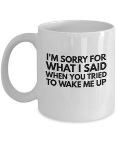 Funny Coffee Mugs Sarcasm- Sarcastic Mug -I'm Sorry For What I Said When You…