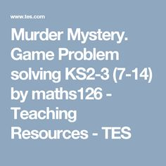 Murder Mystery. Game Problem solving KS2-3 (7-14) by maths126 - Teaching Resources - TES