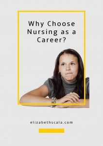 why choose nursing career essay It's nursing, every time  i chose nursing because i wanted to make a difference i wanted to come home knowing i did something right or brought a smile to a patient's face  can slowly.