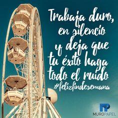 #Trabaja duro, en silencio y deja que tu éxito haga todo el ruido  #muropapel #frase #frasecorta #quote #motivación #coach