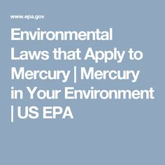 Environmental Laws that Apply to Mercury | Mercury in Your Environment | US EPA