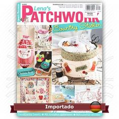 Revista Lena's Patchwork & Country Sticken nº 26 Idioma em Alemão Country Sticken Fabricante: Editora OZ