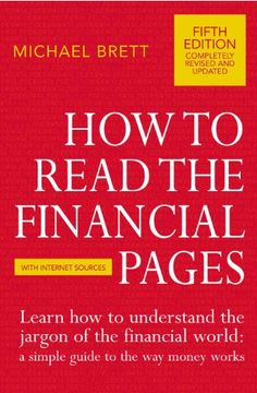 How To Read The Financial Pages - Michael Brett