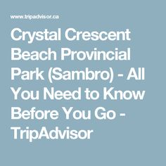 Crystal Crescent Beach Provincial Park (Sambro) - All You Need to Know BEFORE You Go - Updated 2020 (Sambro, Nova Scotia) - Tripadvisor Nova Scotia, Need To Know, Trip Advisor, Travelling, Park, Crystals, Beach, The Beach, Parks
