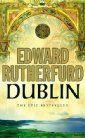 Edward Rutherfurd, Dublin.  See my comment on 'Ireland Awakening'. Very interesting.