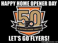Philadelphia Flyers - Happy Home Opener day let's go flyers!