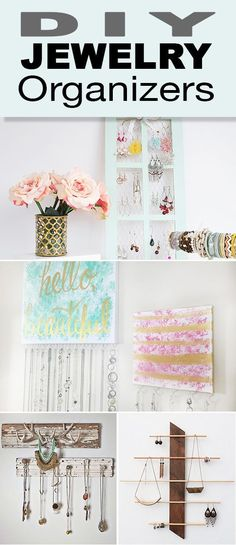 DIY Jewelry Organizers • Projects to organize your jewelry once and for all! No more tangled necklaces and missing earrings!