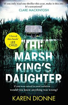 The Marsh King's Daughter by Karen Dionne https://www.amazon.co.uk/dp/B01MXDI2QU/ref=cm_sw_r_pi_dp_x_nyUZybCER4H9A