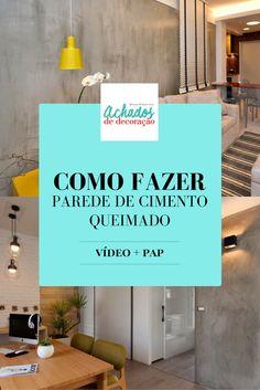 Blog Achados de Decoração: VÍDEO: COMO FAZER UMA PAREDE DE CIMENTO QUEIMADO -...