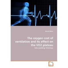 The oxygen cost of ventilation and its effect on the VO2 plateau: Interpreting VO2max (2009) / Derek Marks, Associate Professor of Kinesiology.