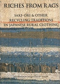 sri threads - riches from rags: saki-ori & other recycling traditions in japanese rural clothing - shin-ichiro yoshida & dai williams Sashiko Embroidery, Japanese Embroidery, Hand Embroidery Patterns, Embroidery Needles, Embroidery Kits, Embroidery Books, Embroidery Scissors, Tapestry Weaving, Loom Weaving