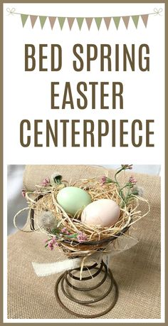 An easy Easter centerpiece using a vintage bed spring. Homeroad.net #bedspring #easter #spring #nest #diyproject