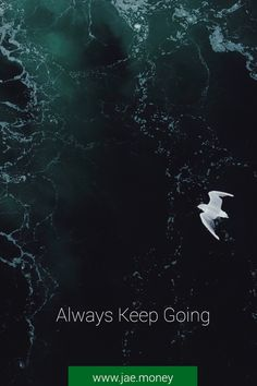Always Keep Going Out Of Your Mind, Just Keep Going, Long Time Ago, Core, Challenge, Times, Thoughts, Sayings, Country
