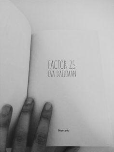 Als je Factor 25 van Eva Daeleman wil kopen of lezen en je hoopt op een prachtig reisverhaal met alleen maar mooie momenten om jaloers op te zijn, dan leg je het boek beter meteen terug, want dat i... Romance Books, Factors, Cards Against Humanity, Romance Novels