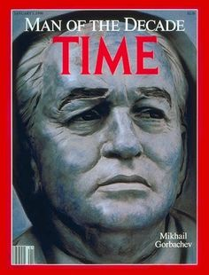 TIME Magazine Cover: Mikhail Gorbachev, Man of the Decade - Jan. Magazine Man, Time Magazine, Magazine Covers, Time Vault, Mikhail Gorbachev, Time News, Cover Pics, Cover Picture, Modern History