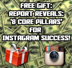 Grab Your FREE Report Revealing The '8 Core Pillars' For MASSIVE Success On Instagram!