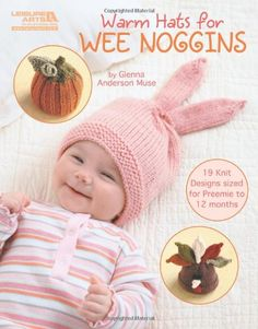 7af24c4623f3f Warm Hats for Wee Noggins eBook - on my want list of knitting books