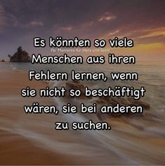 Es könnten so viele Menschen aus ihren Fehlern lernen... Tips To Be Happy, Better Life, Life Lessons, Quotations, How To Remove, Mindfulness, Wisdom, Let It Be, Thoughts