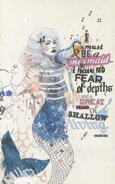 I Must Be a Mermaid. This is the perfect journal for any strong, daring, independent, and courageous woman, or for any woman who has a clear and beautiful vision for herself in the world. This distinctive journal makes a statement with bold sentiments, modern typography, and artwork by a contemporary designer. Pages feature periodic typeset quotations enhanced with striking designs, and theres lots of space for capturing the days thoughts, musings, and prose.