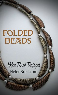 NEW Video:  Helen Breil's Folded BeadsTutorial  Part1: http://youtu.be/rzbx2XpiWZ8 Part 2: http://youtu.be/Wc5Aeugg39U   Technique first published in Step By Step Beads, 2006. Still a jewel.  #Polymer #Clay #Tutorials
