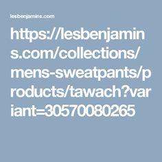 https://lesbenjamins.com/collections/mens-sweatpants/products/tawach?variant=30570080265