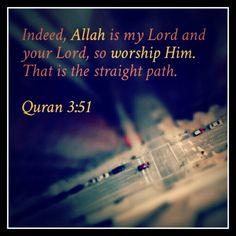 #Allah is my #Lord and your #Lord ( #Islam, #Quran, #Purpose, #Life, #Death ) #Alhumdulillah #For #Islam #Muslim #Dua #Dhikr #Quran