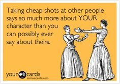 Quotes About Mean-Spirited People | ... to EVER hear me say something mean spirited about someone else