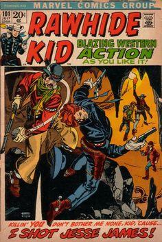 The Rawhide Kid is my favorite western comics character and one of my favorite comics characters period. Marvel Comics, Marvel Comic Books, Comic Frame, Western Comics, Silver Age Comics, Jesse James, Classic Comics, American Comics, Comic Book Artists