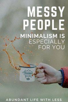 Messy People Need Minimalism