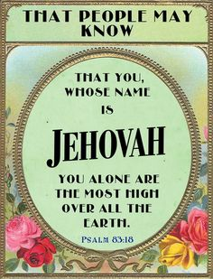 The first scripture I ever memorized at six years old. I was proud to know how and where to find Jehovah's name in the bible. The birth of my faith. Bible Scriptures, Bible Quotes, Me Quotes, Inspirational Scriptures, Bible 2, Bible Teachings, Psalm 83, Isaiah 42, Bible Translations