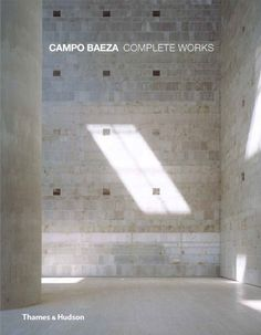 Campo Baeza: Complete Works by Oscar Riera Ojeda http://www.amazon.co.uk/dp/0500342946/ref=cm_sw_r_pi_dp_Sd57vb0CP6547