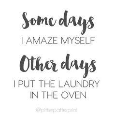 Some days I amaze myself. ..