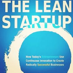 The Lean Startup  http://amzn.to/1OX0LAE