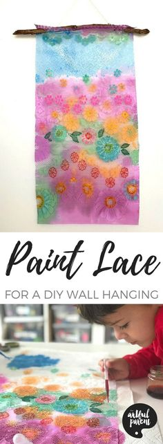 Learn how to paint lace and turn the colorful result into a beautiful DIY lace wall hanging. This is a unique and fun project for any age. #artsandcrafts #kidscrafts #artprojectsforkids #handmade #wallhanging