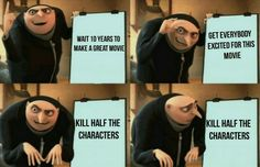 Gru's Plan<<why do I think of avengers Infinity war