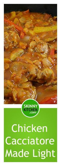 Chicken Cacciatore Made Light. Here's a delicious, low cal dinner to enjoy any night of the week. Each serving, 270 calories, 10g fat & 6 Weight Watchers POINTS PLUS. http://www.skinnykitchen.com/recipes/chicken-cacciatore-made-light/
