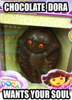 Funny pictures about Dora wants your soul. Oh, and cool pics about Dora wants your soul. Also, Dora wants your soul. Funny Shit, Really Funny Memes, Stupid Funny Memes, Funny Relatable Memes, Haha Funny, Hilarious, Funny Stuff, Funny Ads, Funniest Memes
