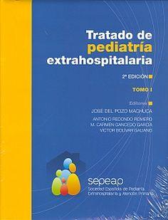 Tratado de pediatría extrahospitalaria / editores, José del Pozo Machuca... [et al.] --- Sociedad Española de Pediatría Extrahospitalaria y Atención Primaria, 2011------Bibliografía recomendada en: Enfermaría do Ciclo vital: Materno-Infantil II (3º Enf)