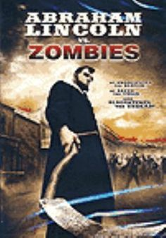 Cover Art for Abraham Lincoln vs. zombies [DVD] / The Asylum ; story by Richard Schenkman and Karl T. Hirsch & Lauren Proctor ; produced by David Michael Latt ; written and directed by Richard Schenkman.