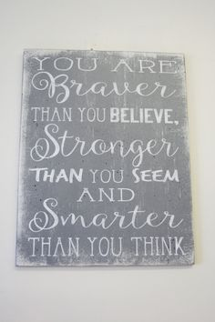 You Are Braver Than You Believe Wood Sign by RusticlyInspired
