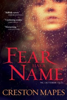 Fear Has a Name: A Novel (The Crittendon Files) by Creston Mapes, http://www.amazon.com/dp/B00BLVGPT2/ref=cm_sw_r_pi_dp_KIhhtb05W5S99