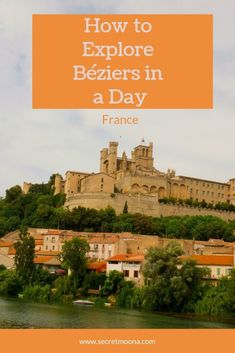 Want to explore and visit Béziers but only have a day? Here's an itinerary for the best things to do and see in one of the oldest cities in France. Road Trip Europe, Europe Travel Tips, Travel Guide, Travel Destinations, Aquitaine, Corsica, Beziers France, Provence, What To Do Outside