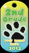 2nd Grade Brag Tag. Customize your Brag Tags with your school name or a teacher's name. If you don't see a tag you like, we will custom make one for you, FREE! Tags are as low as $0.15cents each and are available in many fun shapes!
