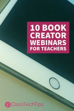 Free webinars! Learn how to use Book Creator with your students in K-12 classroom. | tech webinars | how to webinars | free PD for teachers