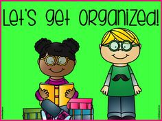 Let's Get Organized!  Tips to use with students who need help with organization.